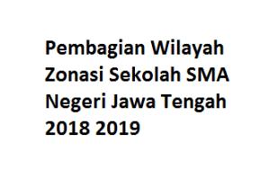 Pembagian Wilayah Zonasi Sekolah SMA Negeri Jawa Tengah