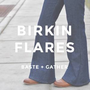 Baste+Gather Birkin Flares | MadeByJaime