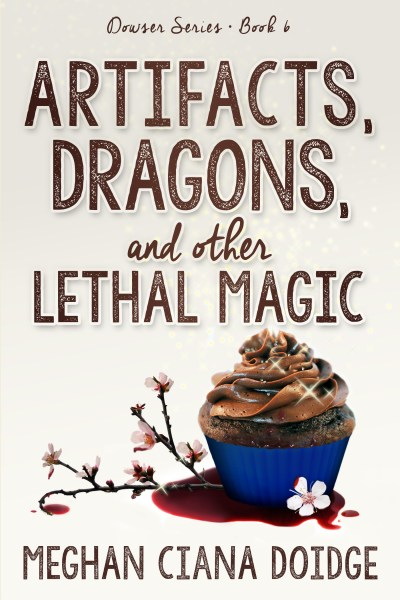 Artifacts, Dragons, and Other Lethal Magic (Dowser 6) ebook