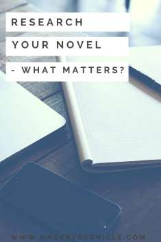 Writer research your novel what matters?