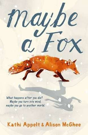 Cover_ Maybe a Fox by Kathi Appelt and Alison McGhee