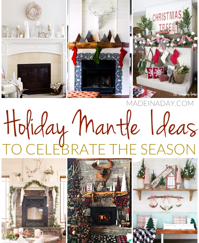 Holiday Mantle Ideas To Celebrate The Season Made In A Day