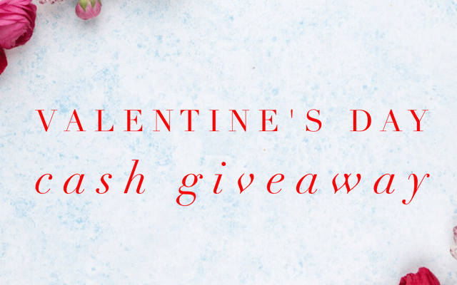 Valentine's Day Cash Giveaway!