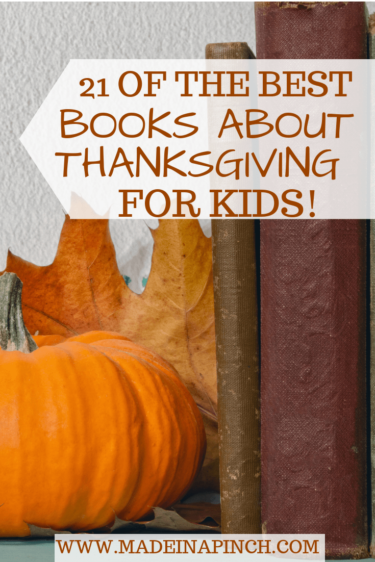 Check out our list of the best Thanksgiving books for kids at Made in a Pinch. For more awesome tips and family-friendly recipes, follow us on Pinterest!