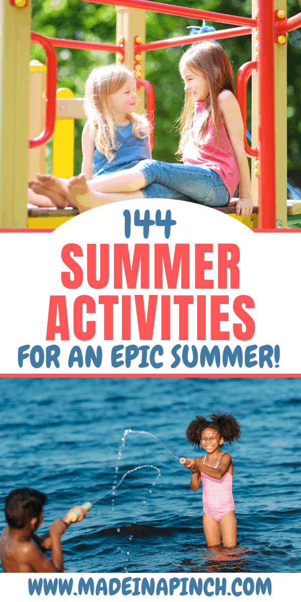 144 Fun Things To Do During Summer Vacation For Kids