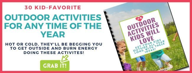 Grab this free list of 30 kid-favorite outdoor activities.