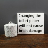 Changing the toilet paper canvas sign