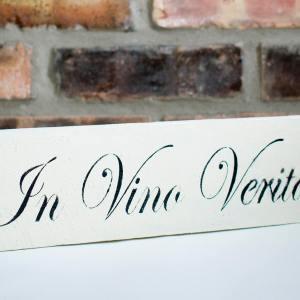In Vino Veritas Sign