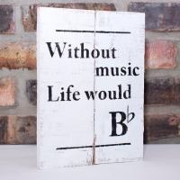 Without Music Life Would B♭ Sign