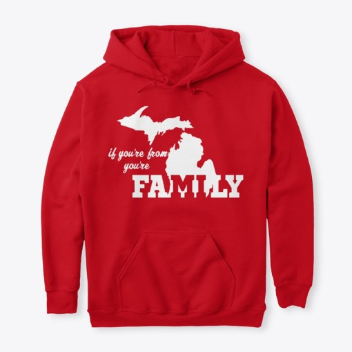 If You're From Michigan You're Family Hoodie Red