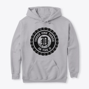 Detroit 313 IN THE D Hoodie