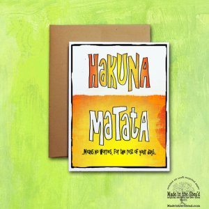 Hakuna Matata Recycled Paper A2 Card, Hand-Lettering: hakuna matata, means no worries for the rest of your days