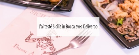 J'ai testé Sicilia in Bocca avec Deliveroo - Made me Happy - Blog Bordeaux Lifestyle (cover)