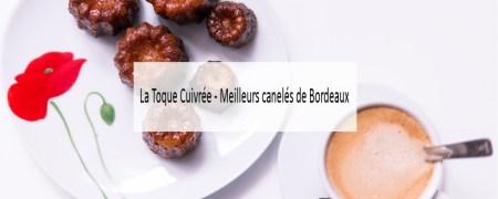 La Toque Cuivrée - Meilleurs canelés de Bordeaux - Made me Happy - Blog Bordeaux Lifestyle (slider)