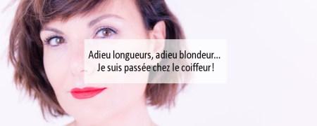Adieu longueurs, adieu blondeur Je suis passée chez le coiffeur - Blog Made Me Happy Bordeaux (cover)