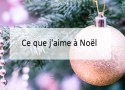Ce que j'aime à Noël - Blog Made Me Happy Bordeaux (cover)