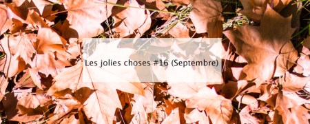 Les jolies choses #16 (Septembre 2018) - Blog lifestyle Bordeaux