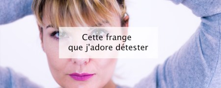 Frange - Blog lifestyle Bordeaux