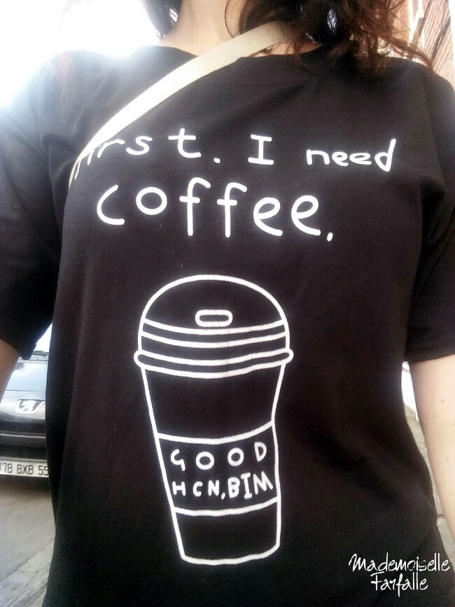 t-shirt first I need coffee