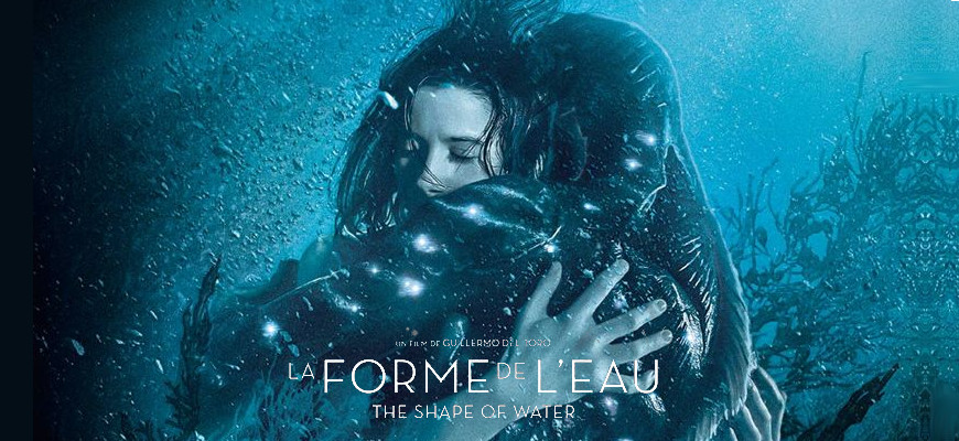 [Cinéma] The Shape of water de Guillermo Del Toro