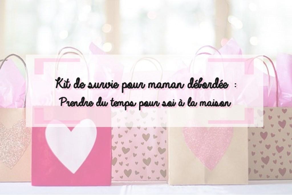 Maman-Débordée-Kit-Survie