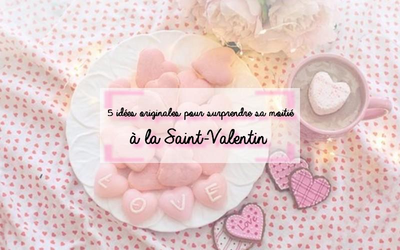 5 idées originales pour la Saint-Valentin