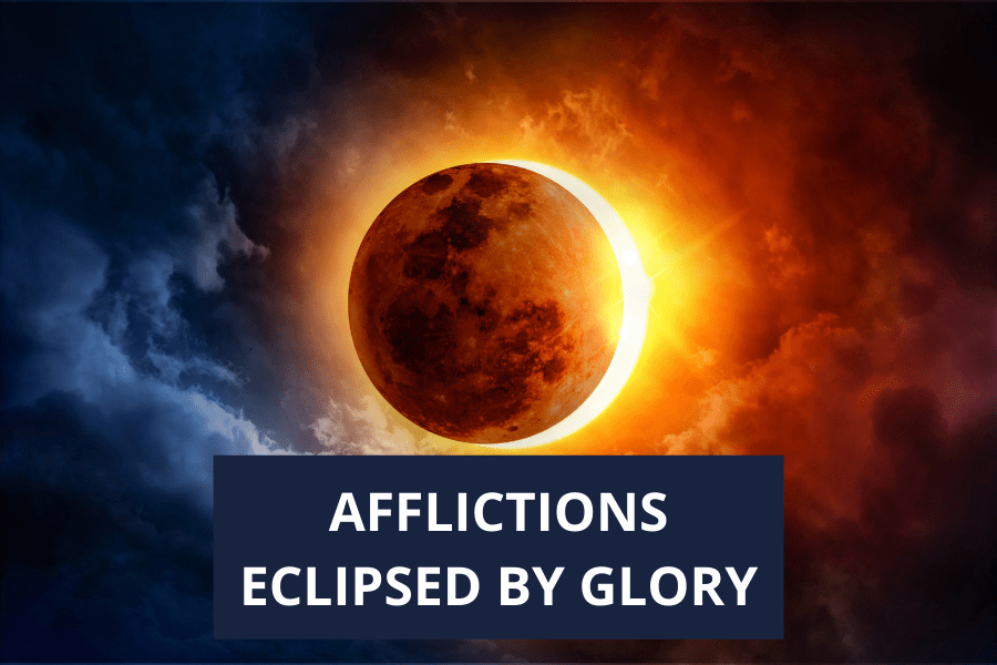 Afflictions Eclipsed by Glory
