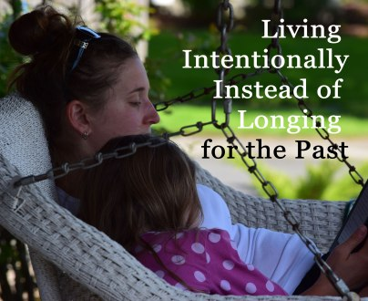 Living Intentionally Instead of Longing for the Past: A Little M2M Guest Post Action