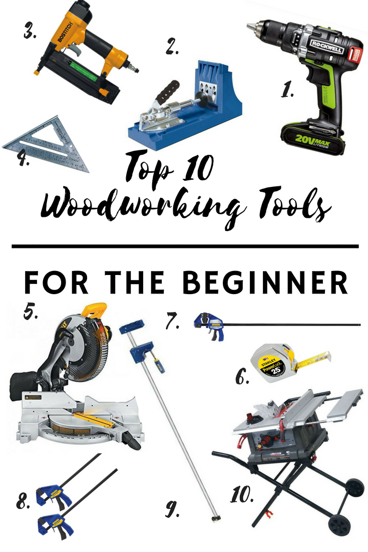 Top 10 Woodworking Tools For The Beginner Made With Grace And Grit