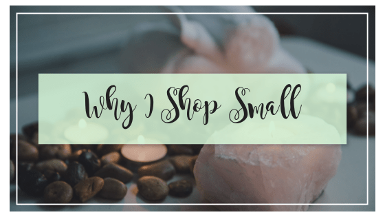 Why I Shop Small