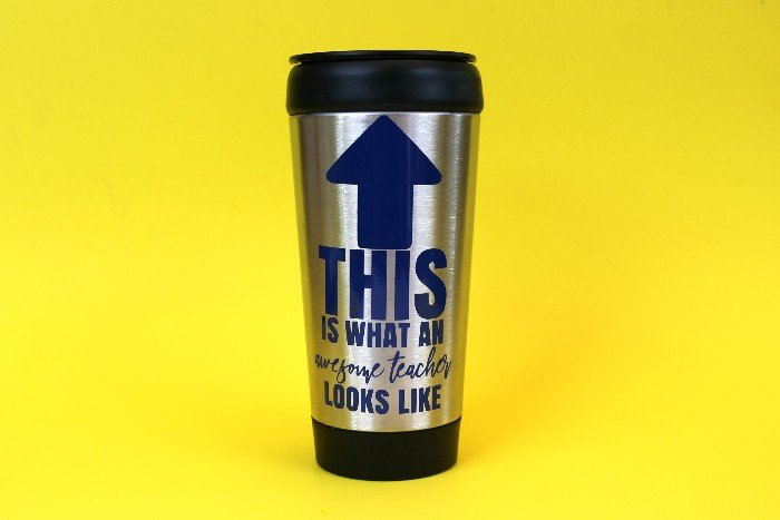 travel mug with SVG that reads This is What an Awesome Teacher looks like