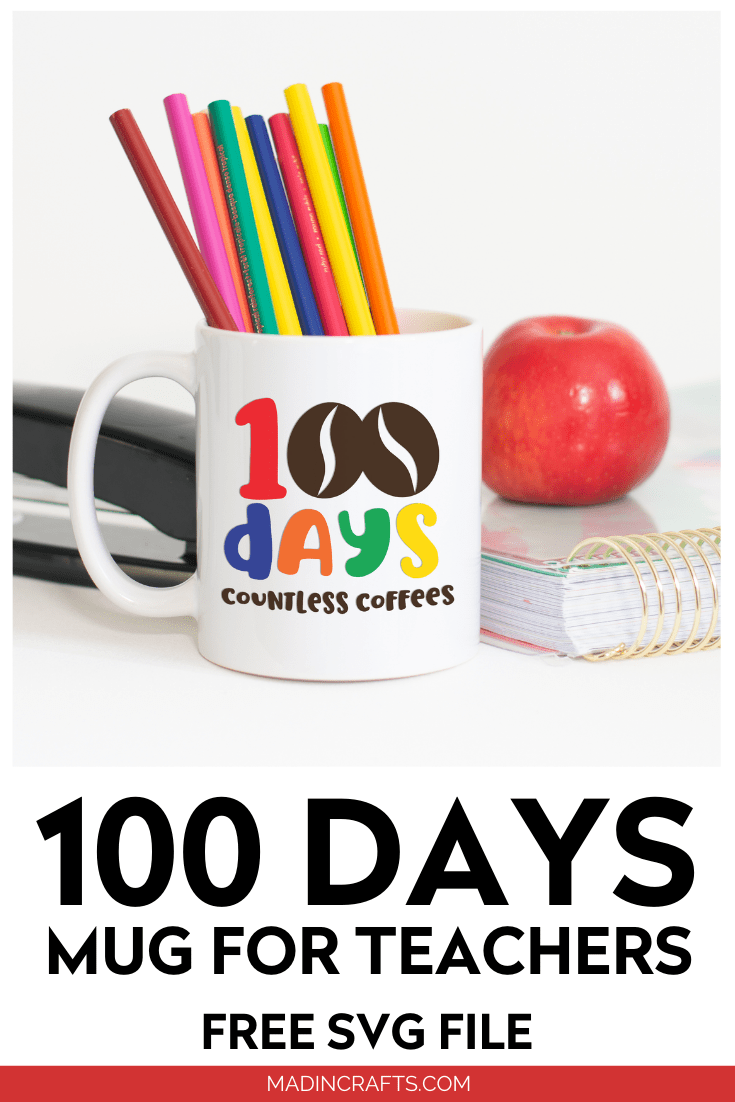 100 Days Countless Coffees SVG design on a white mug full of colored pencils, an apple and a stapler