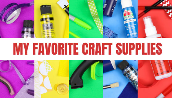 Collage of colorful craft supplies with heading that reads My Favorite Craft Supplies