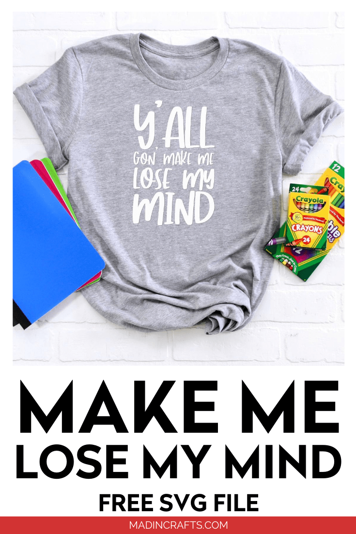 Y\'all Gon\' Make Me Lose My Mind SVG on a grey t-shirt with school supplies