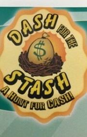 Dash for the Stash A Hunt for cash!