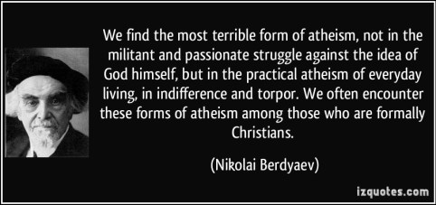 quote-we-find-the-most-terrible-form-of-atheism-not-in-the-militant-and-passionate-struggle-against-the-nikolai-berdyaev-338034