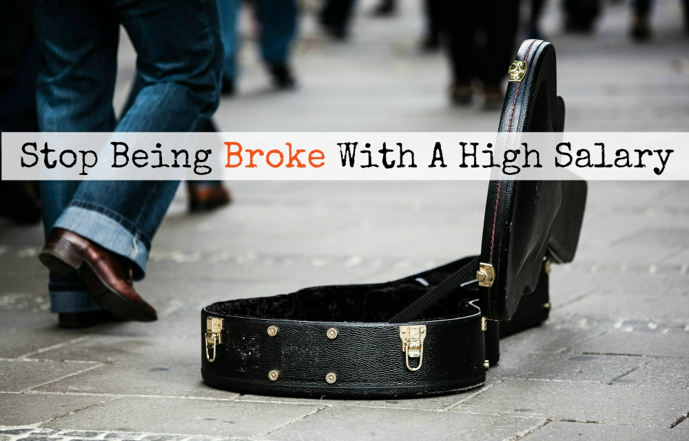 How To Stop Being Broke With A High Salary