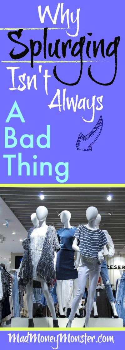 Splurging | Spending Money | Frugality | Shopping | Shopping Ban | Shopping Spree via @MadMoneyMonster