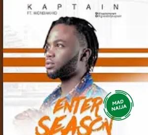 Kaptain – Enter Season ft wondakid
