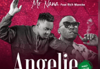 MR Nana Ft Rich Mavoko – Angelie