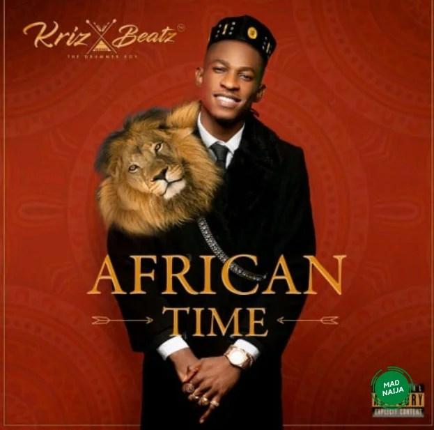 Krizbeatz ft teni African time  Audio 