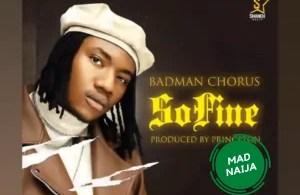 Badman Chorus – So Fine