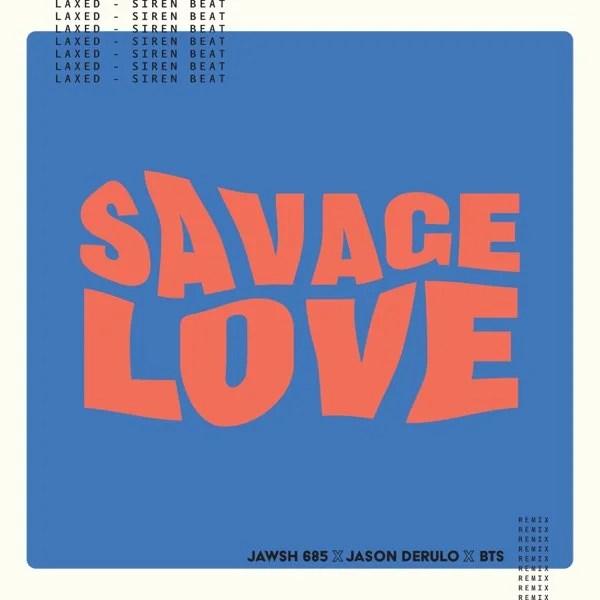 Jawsh 685, Jason Derulo & BTS – Savage Love (Laxed – Siren Beat) [BTS Remix]