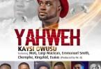 Kaysi Owusu – Yahweh Ft MOG, Luigi, Chemphe, Kingzkid