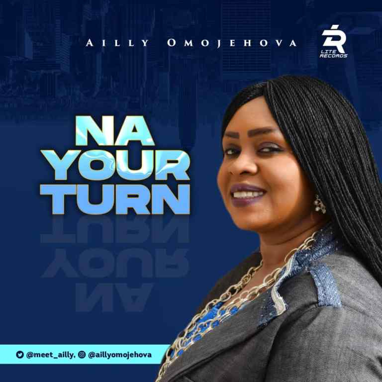 Ailly Omojehovah – Na Your Turn