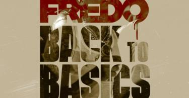 Fredo – Back To Basics