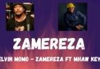 Kelvin Momo – Zamereza (Live Mix) Ft. Mhaw Keys