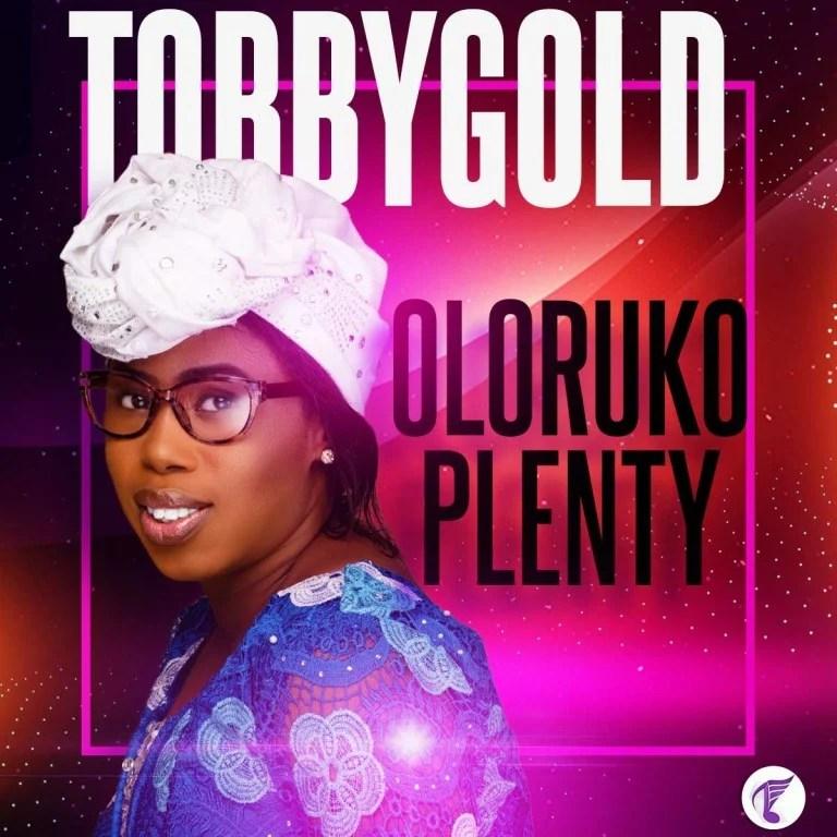 TobbyGold – Oloruko Plenty