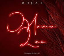 Kusah – Mama Lao