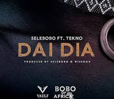 Selebobo - dia dia ft Tekno